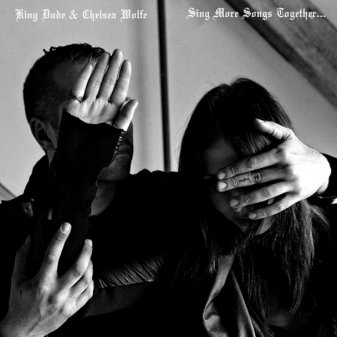 King Dude & Chelsea Wolfe - Be Free