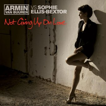 Armin van Buuren vs Sophie Ellis Bextor - Not Giving Up On Love