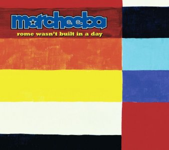 Morcheeba - Rome Wasn't Built In A Day