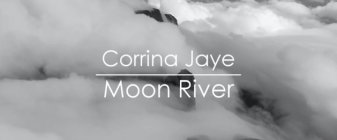 Corrina Jaye - Moon River/I Follow Rivers