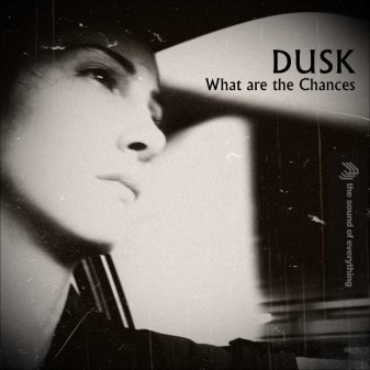 Dusk - What are the chances