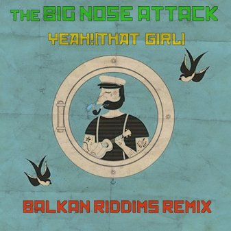 The Big Nose Attack - Yeah! (That Girl)