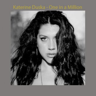 Katerine Duska - One in a Million