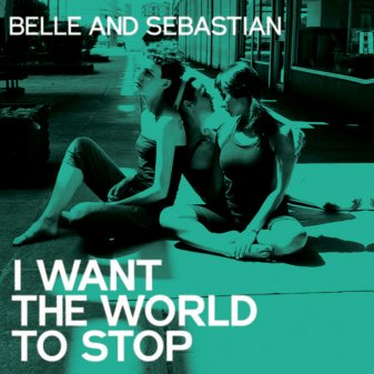 Βelle & Sebastian - I want the world to stop